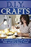 DIY Crafts: 10 Sophisticated DIY Craft Ideas to Make and Sell or Give to Friends ~ ( DIY Gift Ideas | Craft Ideas for Adults | Do It Yourself Crafts )