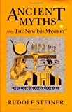 Ancient Myths and the New Isis Mystery, Rudolf Steiner, 0880103779