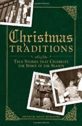 Christmas Traditions: True Stories that Celebrate the Spirit of the Season