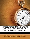 Collection des Mémoires Relatifs À la Révolution Française, Volume 16..., Saint-Albin Berville and François Barrière, 1273220579