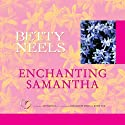 Enchanting Samantha Audiobook by Betty Neels Narrated by Anne Cater