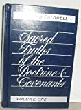 Sacred Truths of the Doctrine and Covenants, Otten, Leaun G. and Caldwell, C. Max, 0875797849