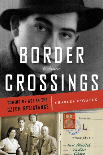 (Border Crossings: Coming of Age in the Czech Resistance (A Memoir))