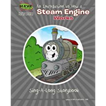An Introduction to How a Steam Engine Works Sing-A-Long Storybook
