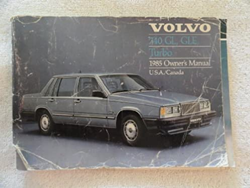 1985 volvo 740 gl gle and turbo owners manual wagon volvo amazon rh amazon com Volvo 740 Wagon Volvo 740 Turbo