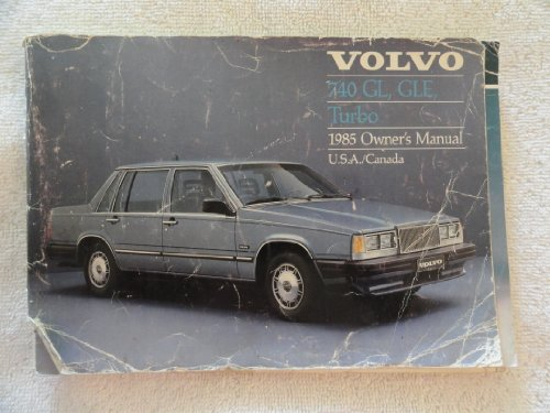1985 Volvo 740 GL GLE and Turbo Owners Manual Wagon