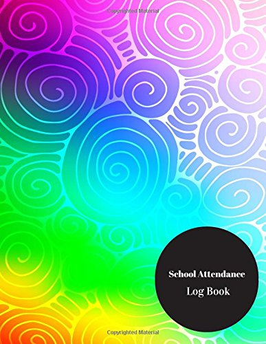School Attendance Log Book: Numbered School Attendance Log Book - Paperback January 28, 2017. ebook