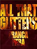 img - for ALL THAT GLITTERS book / textbook / text book