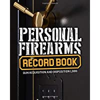 Personal Firearms Record Book: Gun Acquisition and Disposition Logs