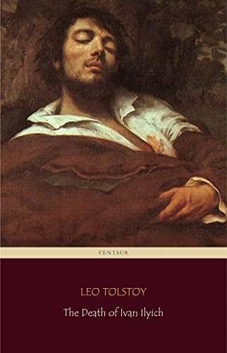 The Death of Ivan Ilyich (Centaur Classics)