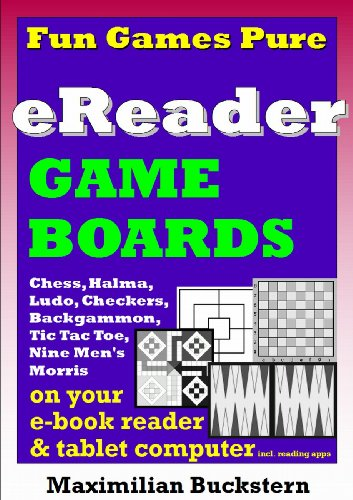 eReader Game Boards – Fun Games Pure on your e-book reader & tablet computer incl. reading apps: Chess, Checkers, Nine Men's Morris, Backgammon, Ludo, Halma & Tic Tac Toe as classic board games