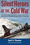 img - for Silent Heroes of the Cold War: The mysterious military plane crash on a Nevada mountain peak and the families who endured an abyss of silence for generations by Kyril D Plaskon (2015-02-06) book / textbook / text book