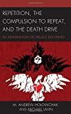 Repetition, the Compulsion to Repeat, and the Death Drive      is a critical examination of Freud's uses of repetition as they lead to the compulsion to repeat and his infamous death drive. Like perhaps no other concept, repetition drove Freu...