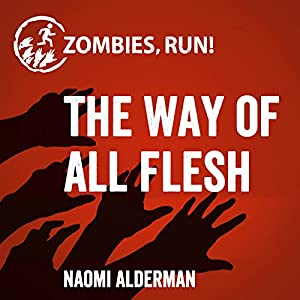Zombies, Run!: The Way of All Flesh Audiobook