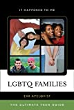LGBTQ Families: The Ultimate Teen Guide (It Happened to Me)