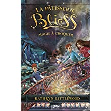 Bliss - tome 3 : Magie à croquer (French Edition)