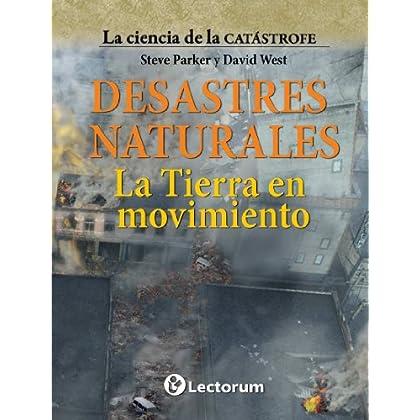 La tierra en movimiento (La ciencia de la catastrofe nº 4)