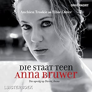 Die staat teen Anna Bruwer [The State Vs Anna Bruwer] Audiobook