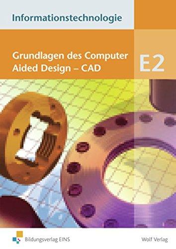 Informationstechnologie - Einzelbände: Modul E2: Grundlagen des Computer Aided Design - CAD: Schülerbuch Broschüre – 1. Juni 2011 Thomas Schneider 3523742803 Berufsschulbücher CAD - Computer Aided Design