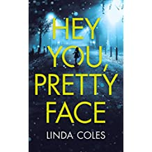 Hey You, Pretty Face - A baby left for dead. Three girls stolen in the night. A Psychological Thriller. (Jack Rutherford - Solo Book 1)