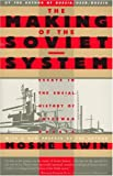 The Making of the Soviet System, Moshe Lewin, 1565841255