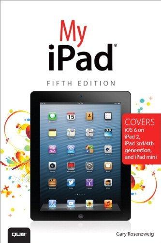 Read Online My iPad (covers iOS 6 on iPad 2, iPad 3rd) by Gary Rosenzweig (9-Oct-2012) Paperback PDF ePub fb2 ebook