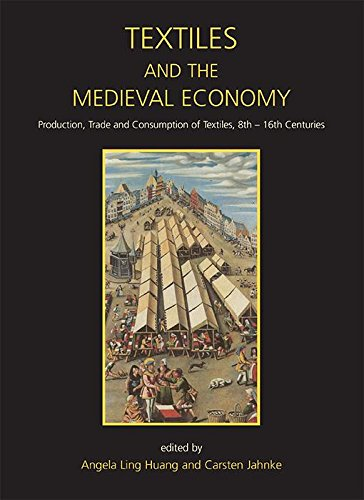 - Textiles and the Medieval Economy: Production, Trade, and Consumption of Textiles, 8th-16th Centuries (Ancient Textiles Series Book 16)