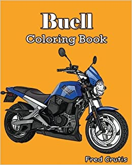 Amazon.com: Buell : Coloring Book: motorcycle coloring book ...