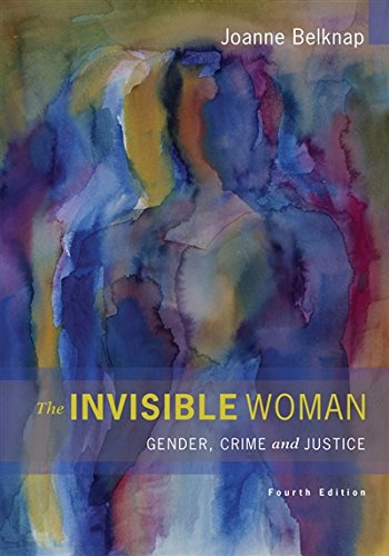 The Invisible Woman: Gender, Crime, and Justice (Wadsworth Contemporary Issues in Crime and Justice)