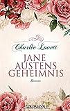 Jane Austens Geheimnis: Roman