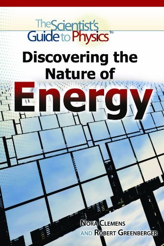 Discovering the Nature of Energy (The Scientist's Guide to Physics)