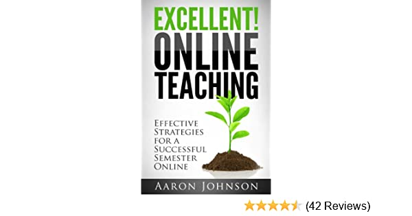 Amazon Excellent Online Teaching Effective Strategies For A