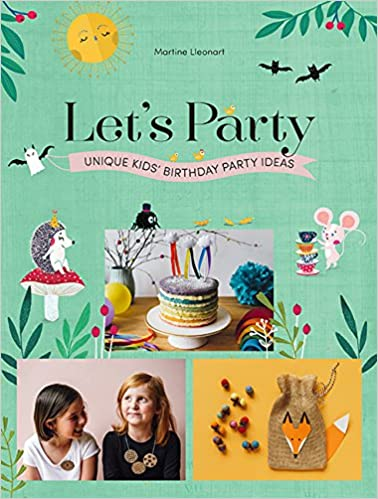 Lets Party Unique Kids Birthday Ideas Amazonde Martine Lleonart Fremdsprachige Bucher