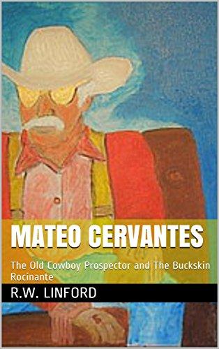 Buckskin Quarter Horse (Mateo Cervantes: The Old Cowboy Prospector and The Buckskin Rocinante)