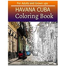 HAVANA CUBA Coloring Book For Adults and Grown ups: HAVANA CUBA  sketch coloring book  , Creativity and Mindfulness 80 Pictures