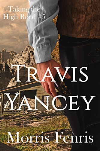 Travis Yancey (Taking the High Road series Book 5) by [Fenris, Morris]