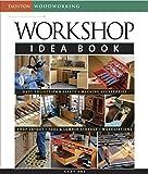 Workshop Idea Book (Taunton Woodworking)