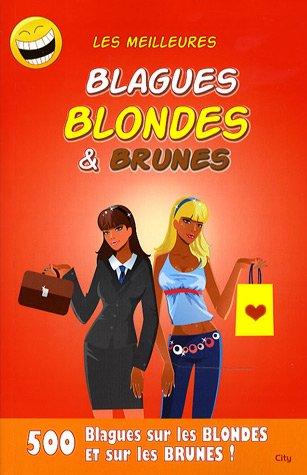 Les meilleures blagues blondes et brunes Broché – 29 août 2007 Sébastien Lebrun City Editions 2352880866 Humour
