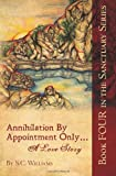 Annihilation by Appointment Only... a Love Story, S. C. Williams, 1491003758