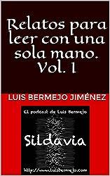 Relatos para leer con una sola mano. Vol. I (Spanish Edition)