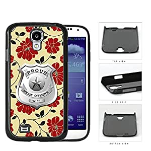 Proud Police Officer's Wife Red Floral Hard Plastic Snap On Cell Phone Case Samsung Galaxy S4 SIV I9500