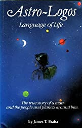 Astro Logos Language of Life: The True Story of a Man and the People