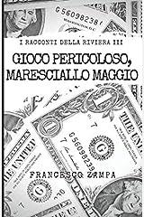 Gioco Pericoloso, Maresciallo Maggio! (I Racconti della Riviera) (Italian Edition) Paperback