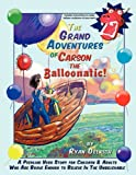 The Grand Adventures of Carson the Balloonatic!, Ryan Oelrich, 1456700308