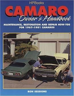 camaro owner s handbook hp1301 ron sessions 0075478013012 amazon rh amazon com 2020 Chevy Camaro 1999 camaro z28 owners manual
