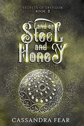 Land of Steel and Honey (Secrets of Orendor Book 2) (Toe Honey)
