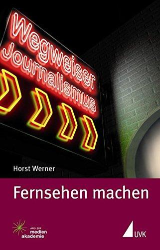 Fernsehen machen (Wegweiser Journalismus) Taschenbuch – 1. März 2009 Horst Werner Herbert von Halem Verlag 3744501523 Fernsehen - Privatfernsehen