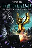 Heart of a Paladin: Book Five of the Enchanters of Xarparion