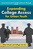 img - for Expanding College Access for Urban Youth: What Schools and Colleges Can Do book / textbook / text book