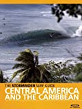 Central America and the Caribbean - Stormrider Surf Guide, Antony Colas and Bruce Sutherland, 0956245501
